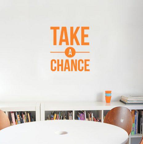 מדבקת קיר Take a chance